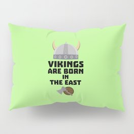 Vikings are born in the East T-Shirt Dxli7 Pillow Sham