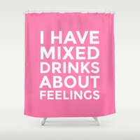 whisky Shower Curtains featuring I HAVE MIXED DRINKS ABOUT FEELINGS (Pink) by CreativeAngel