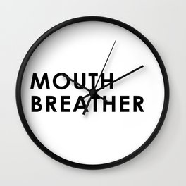 Mouth Breather Wall Clock