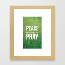 Peace Comes When You Pray - Bible Quote - Inspirational Quote Framed Art Print