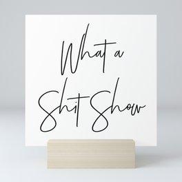 What a Shit Show Mini Art Print