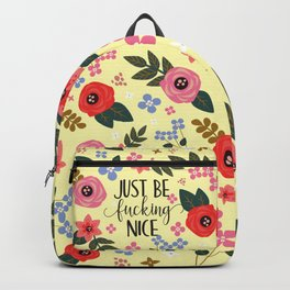 Just Be Fucking Nice, Funny, Quote Backpack