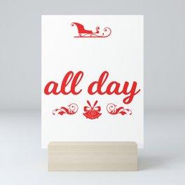 Funny Christmas Xmas Slay Thanks Giving Gift Sleigh All Day Mini Art Print