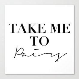 take me to paris Canvas Print