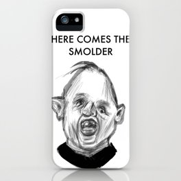 HERE COMES THE SMOLDER iPhone Case
