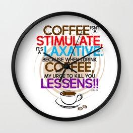 Coffee isn't a Stimulate by Jeronimo Rubio 2016 Wall Clock