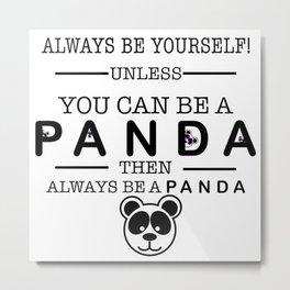 Always be Panda Metal Print