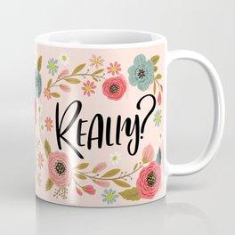 Pretty Not-So-Sweary: Really? Coffee Mug