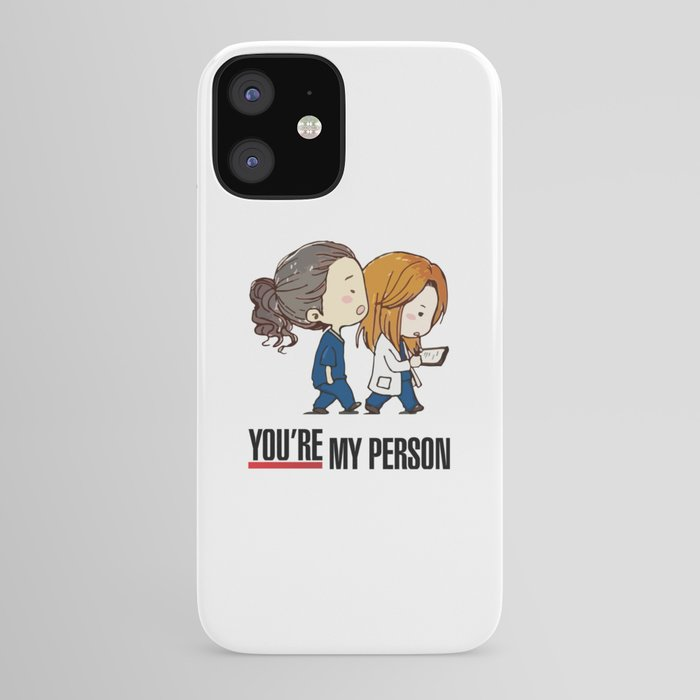 Grey's Anatomy - You're My Person! iPhone Case by aquaduelist