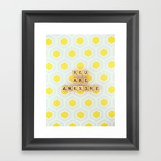 You Are Awesome Framed Art Print