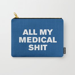 All My Medical Sh*t (Lapis) Carry-All Pouch