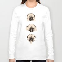 evil Long Sleeve T-shirts featuring No Evil Pug  by Huebucket