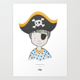The bravest pirate Art Print