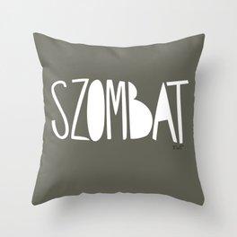 days | szombat Throw Pillow