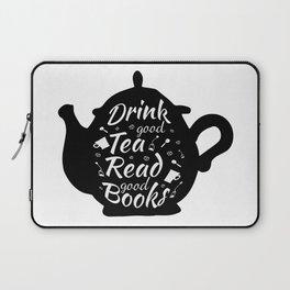 Drink good tea read good books version 2 Laptop Sleeve