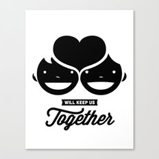 love will keep us together Canvas Print