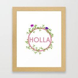 Holla Framed Art Print