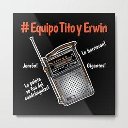 Equipo Tito Y Erwin Metal Print