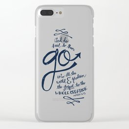 Go Into All The World Clear iPhone Case