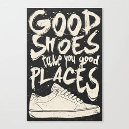 Good Shoes Good Places Canvas Print