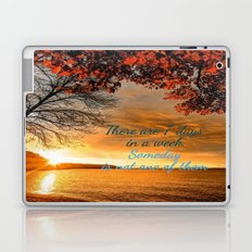 Someday is not a Day! Laptop & iPad Skin