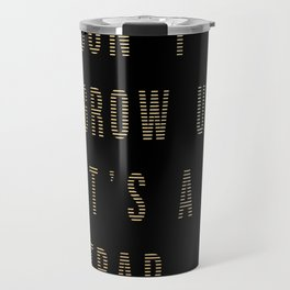 DON'T GROW UP IT'S A TRAP (gold) Travel Mug