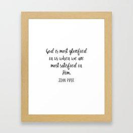 John Piper Quote Framed Art Print
