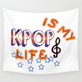 Kpop Is My Life Wall Tapestry