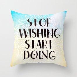 Stop Wishing Start Doing - Boho Gypsy Mandala Throw Pillow