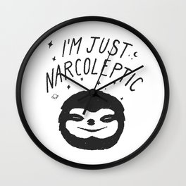 I'm Just Narcoleptic Wall Clock