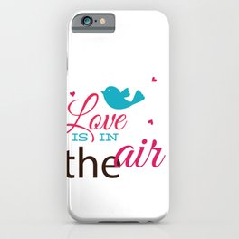 Love Is In The Air Valentines Day iPhone Case