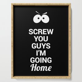 Screw You Guys I'm Going Home - Eric Cartman Quote, White Serving Tray