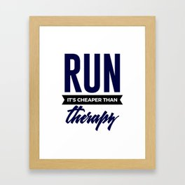 Run It's Cheaper Than Therapy Framed Art Print