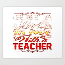 In love with a Teacher Art Print