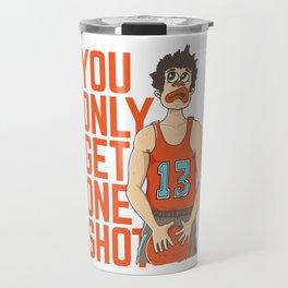 YOU ONLY GET ONE SHOT! Travel Mug
