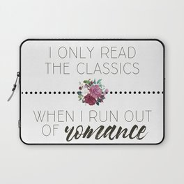 I Only Read the Classics... When I Run Out of Romance Laptop Sleeve