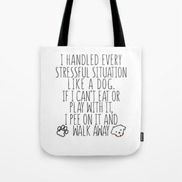 I Handled Every Stressful Situation Tote Bag