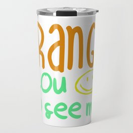 Orange You Happy To See Me? Travel Mug