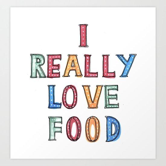 I really love food Art Print