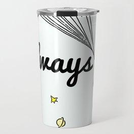 Always - Severus Snape Travel Mug