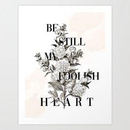 Foolish Heart Art Print