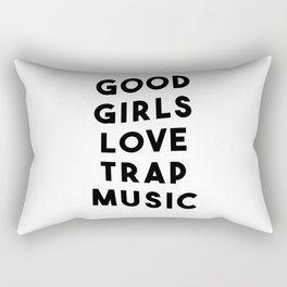 Good girls love trap music Rectangular Pillow