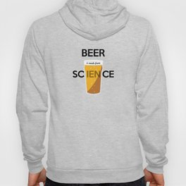 BEER is made from SCIENCE Hoody