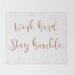 Work hard. Stay humble. Rose gold quote Throw Blanket