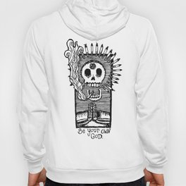 Be Your Own God. Hoody