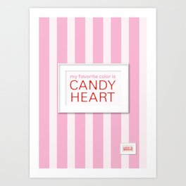 my favorite color is candy heart Art Print