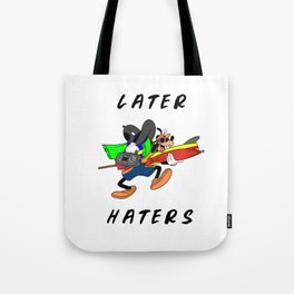 Later Haters - Goofy Tote Bag