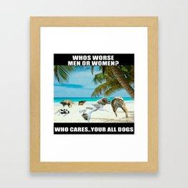 who's worse men or women Framed Art Print