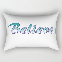 Inspiration Words...Believe Rectangular Pillow