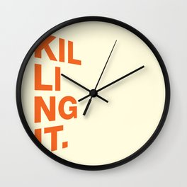 Killing it Wall Clock